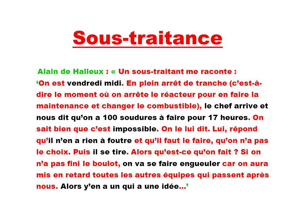 Sous-traitance Alain de Halleux : « Un sous-traitant me raconte : 'On est vendredi midi.