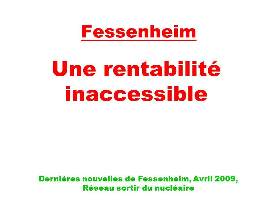 Fessenheim Une rentabilité inaccessible Dernières nouvelles de Fessenheim, Avril 2009, Réseau sortir du nucléaire