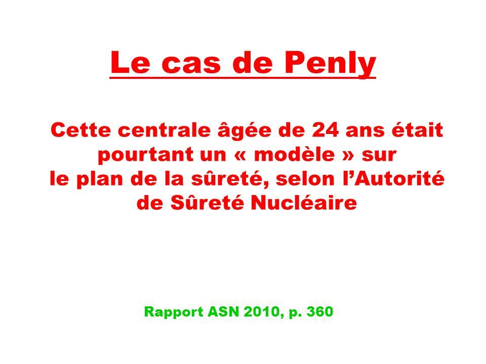 Cette centrale âgée de 24 ans était pourtant un « modèle » sur le plan de la sûreté, selon l'Autorité de Sûreté Nucléaire Rapport ASN 2010, p.