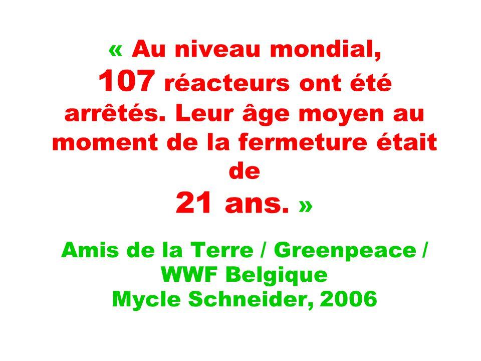 « Au niveau mondial, 107 réacteurs ont été arrêtés.