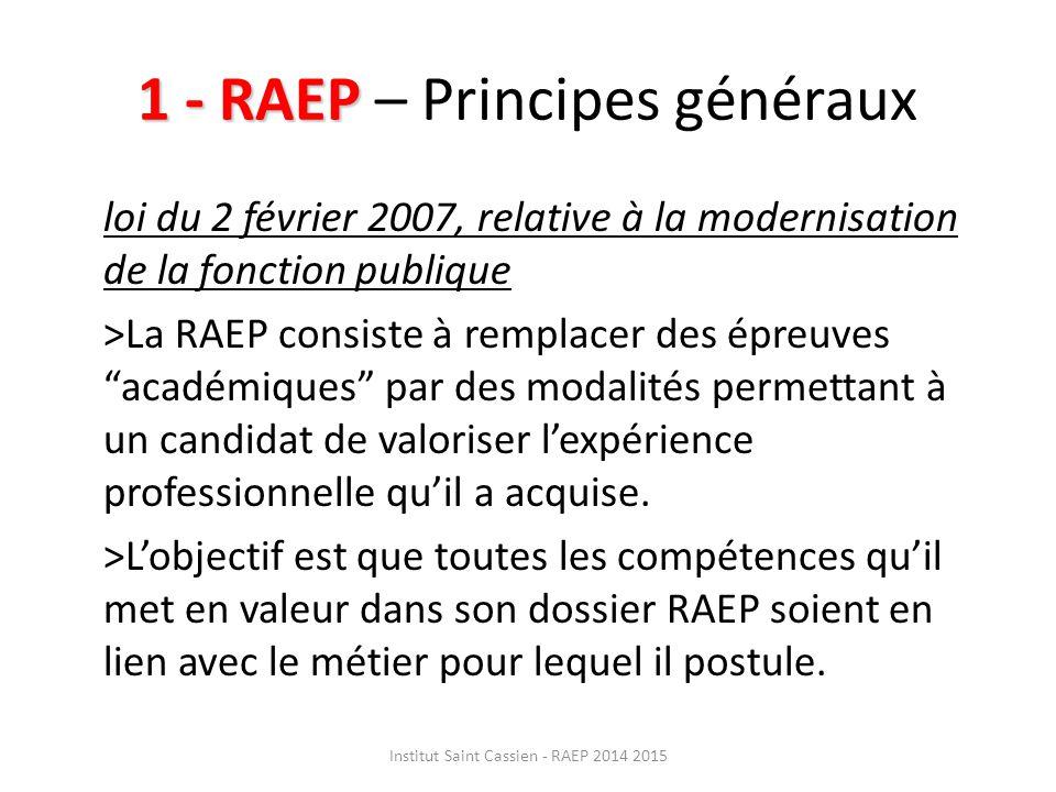 1 - RAEP 1 - RAEP – Principes généraux La terminologie Reconnaissance : – C'est le jury qui reconnaît à partir de ce que le candidat lui a donné à voir.