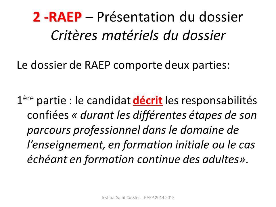 3 - RAEP 3 - RAEP – Les points d'attention Quelques points d'attention ou le portrait robot d'un dossier conforme aux attendus.