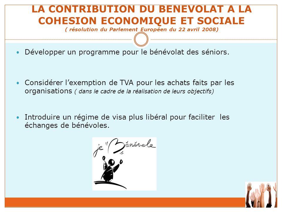 Développer un programme pour le bénévolat des séniors. Considérer l'exemption de TVA pour les achats faits par les organisations ( dans le cadre de la
