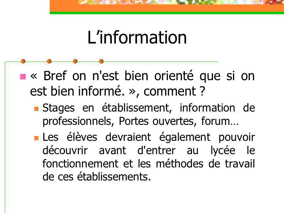L'information « Bref on n'est bien orienté que si on est bien informé. », comment ? Stages en établissement, information de professionnels, Portes ouv
