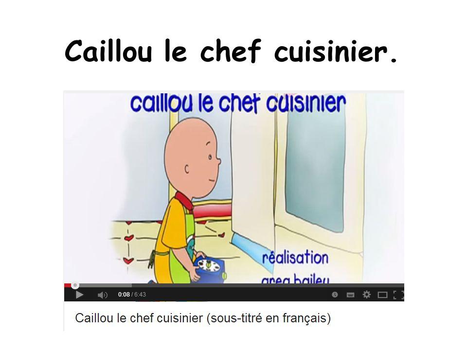 Caillou le chef cuisinier.