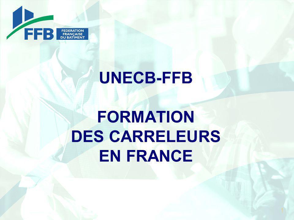1 UNECB-FFB FORMATION DES CARRELEURS EN FRANCE