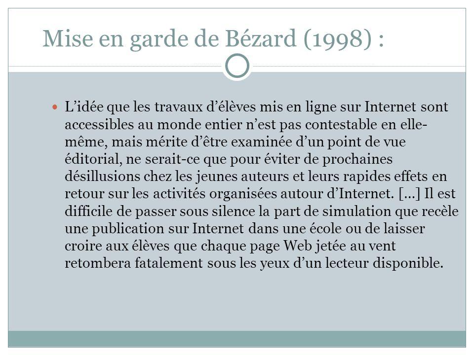 Mise en garde de Bézard (1998) : L'idée que les travaux d'élèves mis en ligne sur Internet sont accessibles au monde entier n'est pas contestable en e