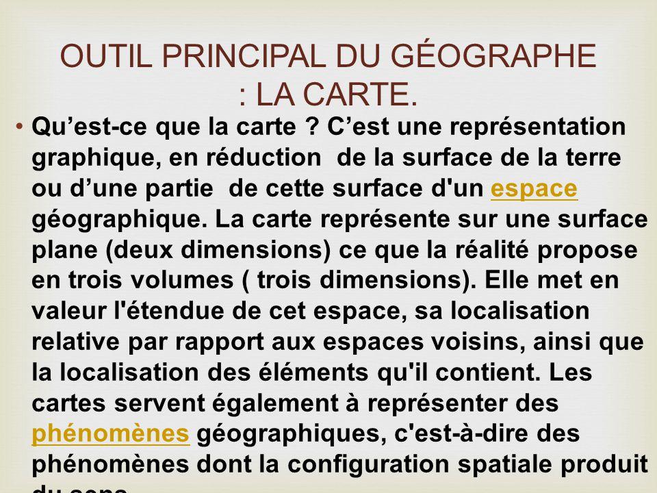 Qu'est-ce que la carte ? C'est une représentation graphique, en réduction de la surface de la terre ou d'une partie de cette surface d'un espace géogr