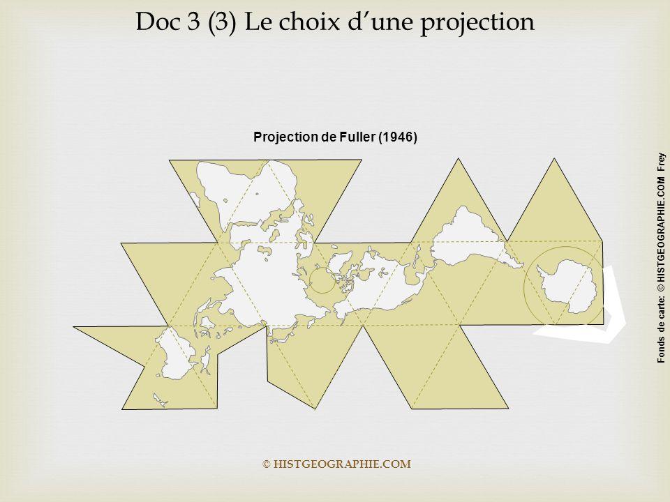 © HISTGEOGRAPHIE.COM Projection de Fuller (1946) Fonds de carte: © HISTGEOGRAPHIE.COM Frey Doc 3 (3) Le choix d'une projection