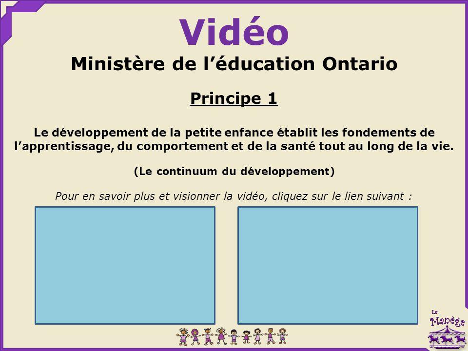 Vidéo Ministère de l'éducation Ontario Principe 1 Le développement de la petite enfance établit les fondements de l'apprentissage, du comportement et de la santé tout au long de la vie.