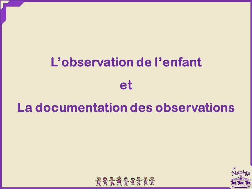 L'observation de l'enfant et La documentation des observations