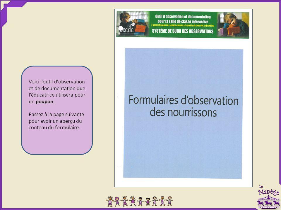 Voici l'outil d'observation et de documentation que l'éducatrice utilisera pour un poupon. Passez à la page suivante pour avoir un aperçu du contenu d