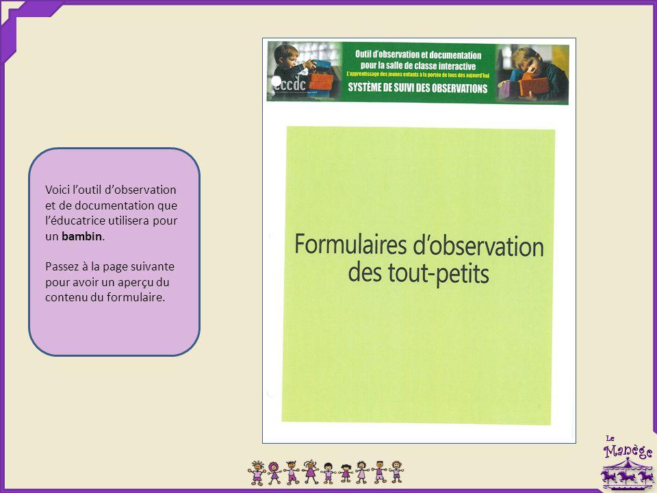 Voici l'outil d'observation et de documentation que l'éducatrice utilisera pour un bambin. Passez à la page suivante pour avoir un aperçu du contenu d
