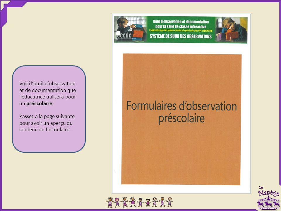 Voici l'outil d'observation et de documentation que l'éducatrice utilisera pour un préscolaire. Passez à la page suivante pour avoir un aperçu du cont
