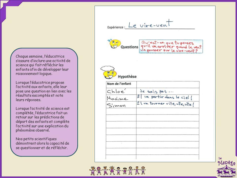 Chaque semaine, l'éducatrice s'assure d'inclure une activité de science qui fait réfléchir les enfants afin de développer leur raisonnement logique.