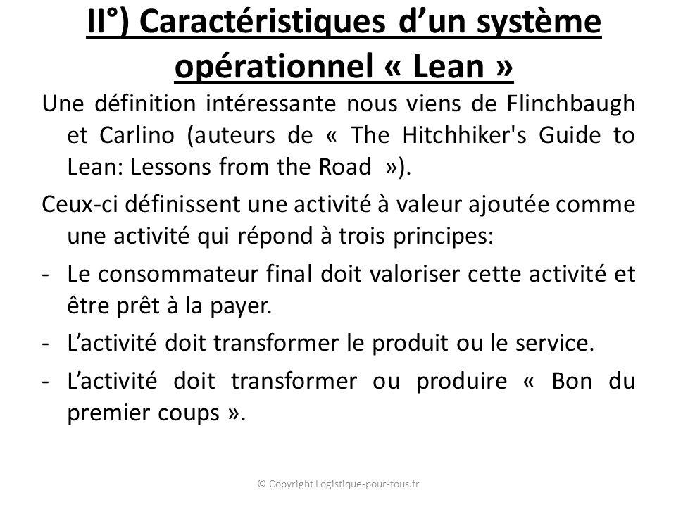 Une définition intéressante nous viens de Flinchbaugh et Carlino (auteurs de « The Hitchhiker's Guide to Lean: Lessons from the Road »). Ceux-ci défin