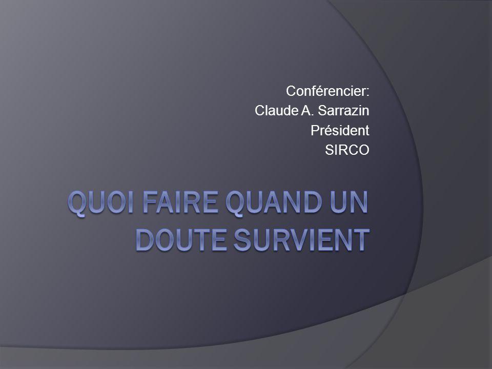 Conférencier: Claude A. Sarrazin Président SIRCO
