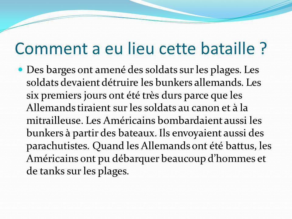 Comment a eu lieu cette bataille .Des barges ont amené des soldats sur les plages.