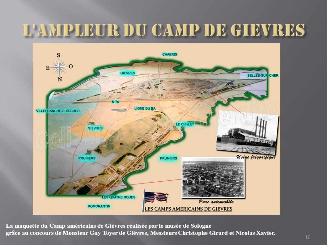 10 La maquette du Camp américains de Gièvres réalisée par le musée de Sologne grâce au concours de Monsieur Guy Toyer de Gièvres, Messieurs Christophe