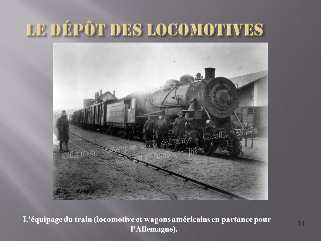 14 L'équipage du train (locomotive et wagons américains en partance pour l'Allemagne).