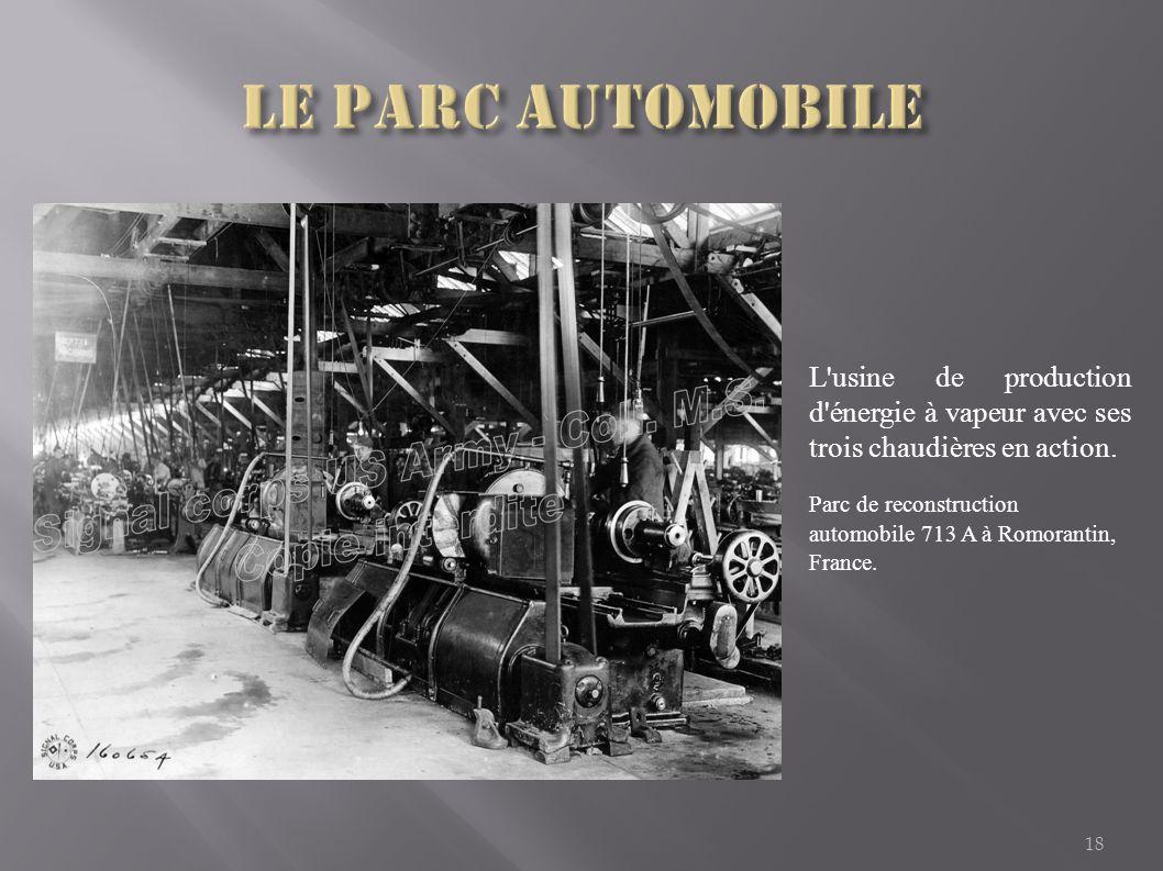 18 L'usine de production d'énergie à vapeur avec ses trois chaudières en action. Parc de reconstruction automobile 713 A à Romorantin, France.