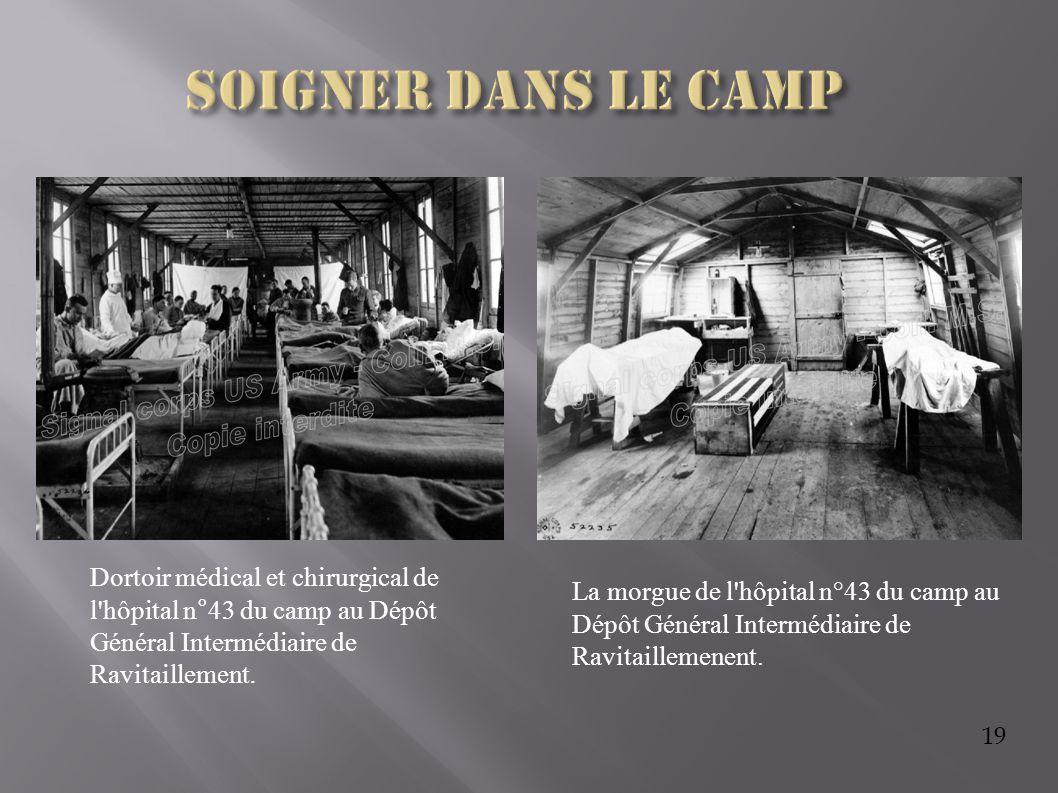19 La morgue de l'hôpital n°43 du camp au Dépôt Général Intermédiaire de Ravitaillemenent. Dortoir médical et chirurgical de l'hôpital n°43 du camp au