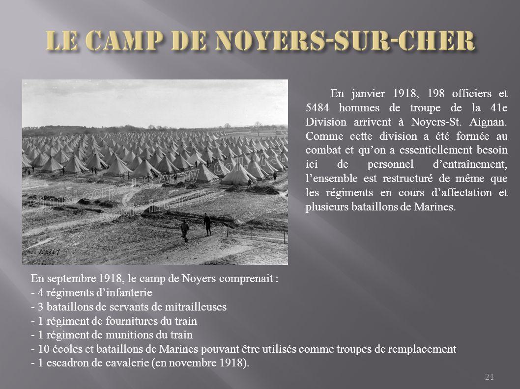 24 En janvier 1918, 198 officiers et 5484 hommes de troupe de la 41e Division arrivent à Noyers-St. Aignan. Comme cette division a été formée au comba
