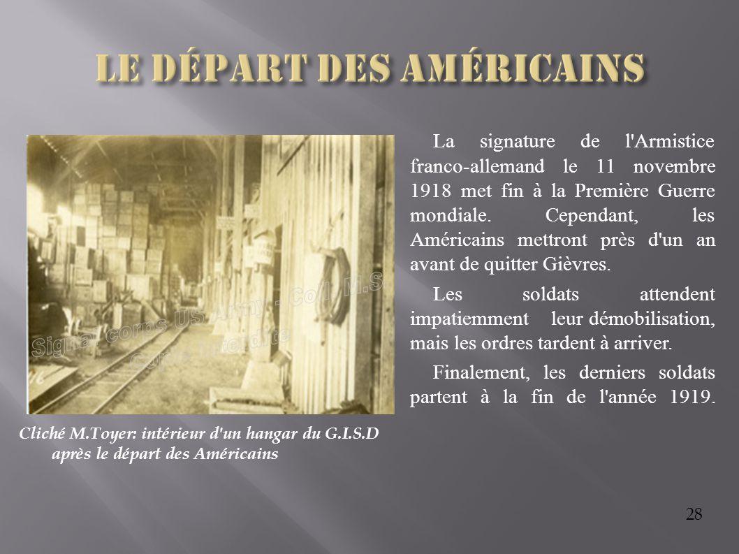 28 Cliché M.Toyer: intérieur d'un hangar du G.I.S.D après le départ des Américains La signature de l'Armistice franco-allemand le 11 novembre 1918 met