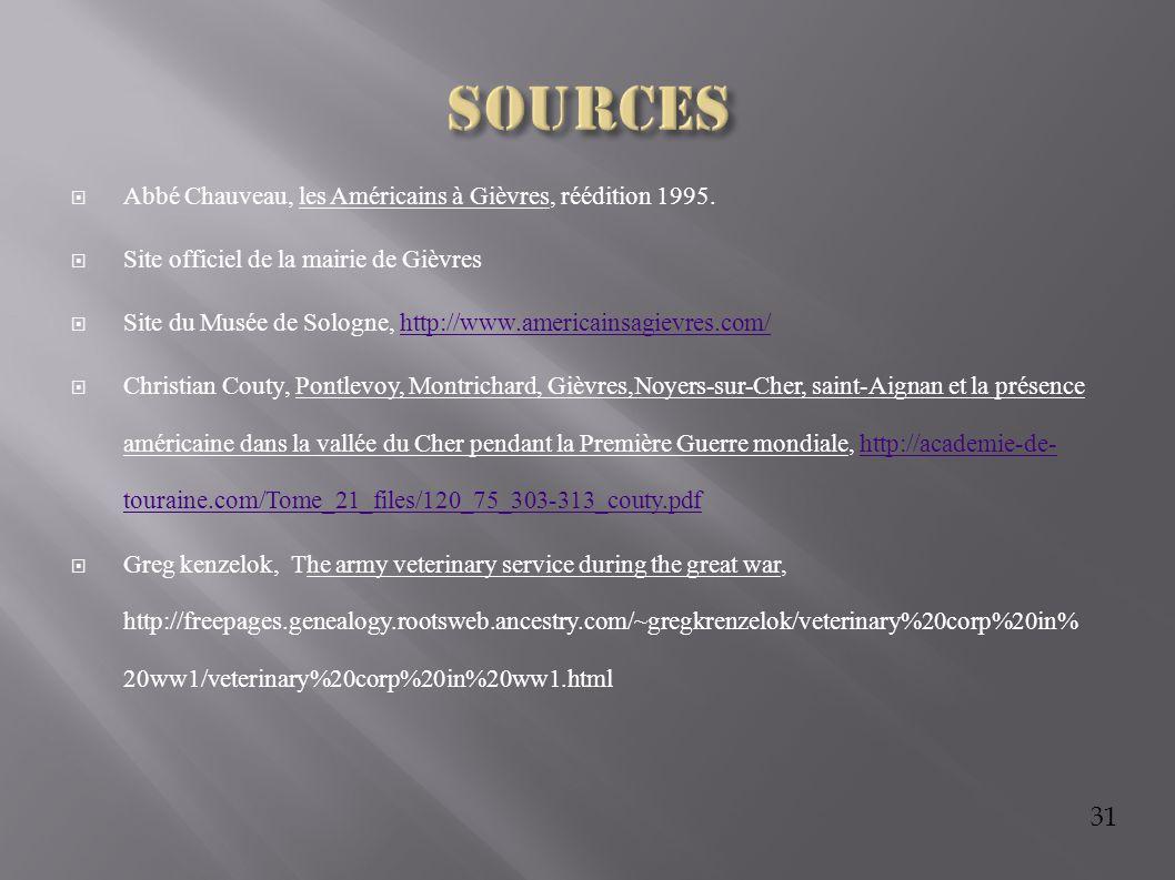31  Abbé Chauveau, les Américains à Gièvres, réédition 1995.  Site officiel de la mairie de Gièvres  Site du Musée de Sologne, http://www.americain