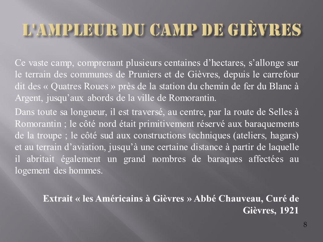 8 Ce vaste camp, comprenant plusieurs centaines d'hectares, s'allonge sur le terrain des communes de Pruniers et de Gièvres, depuis le carrefour dit d