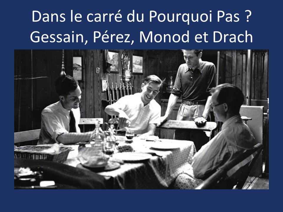 Dans le carré du Pourquoi Pas ? Gessain, Pérez, Monod et Drach