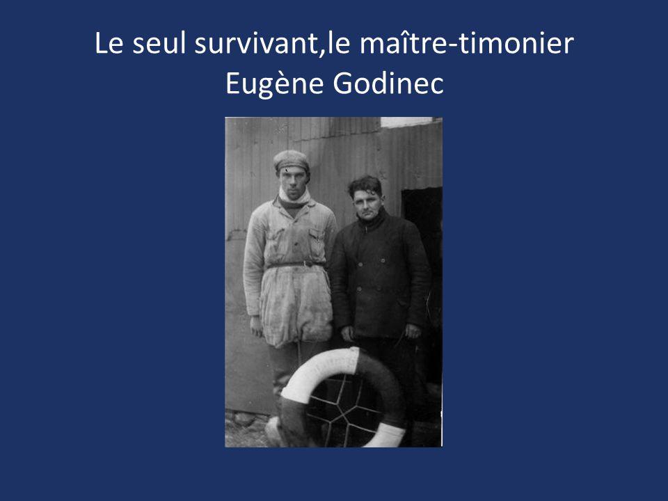 Le seul survivant,le maître-timonier Eugène Godinec