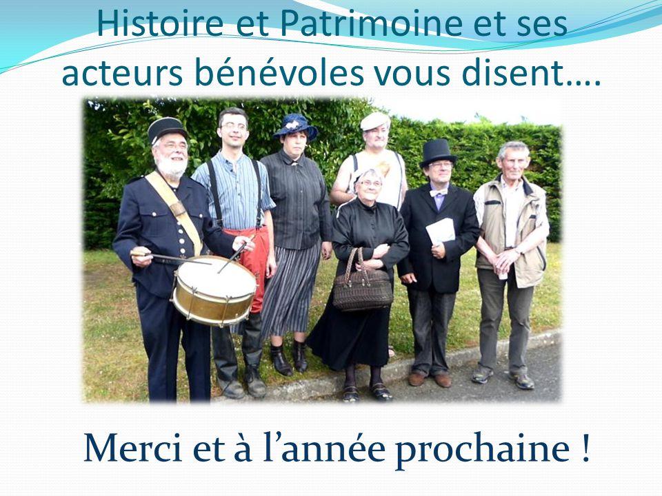 Histoire et Patrimoine et ses acteurs bénévoles vous disent…. Merci et à l'année prochaine !