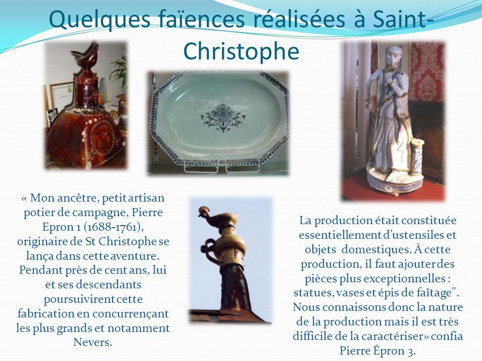 Quelques faïences réalisées à Saint- Christophe La production était constituée essentiellement d'ustensiles et objets domestiques.