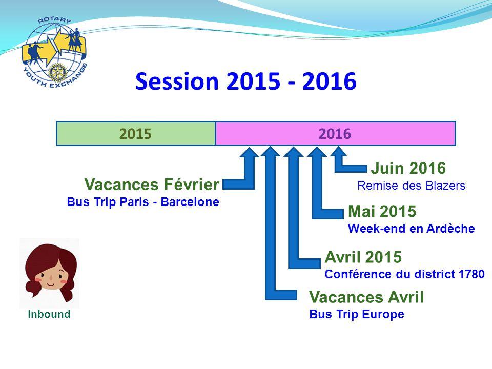 20152016 Session 2015 - 2016 Vacances Février Bus Trip Paris - Barcelone Inbound Vacances Avril Bus Trip Europe Avril 2015 Conférence du district 1780 Juin 2016 Remise des Blazers Mai 2015 Week-end en Ardèche