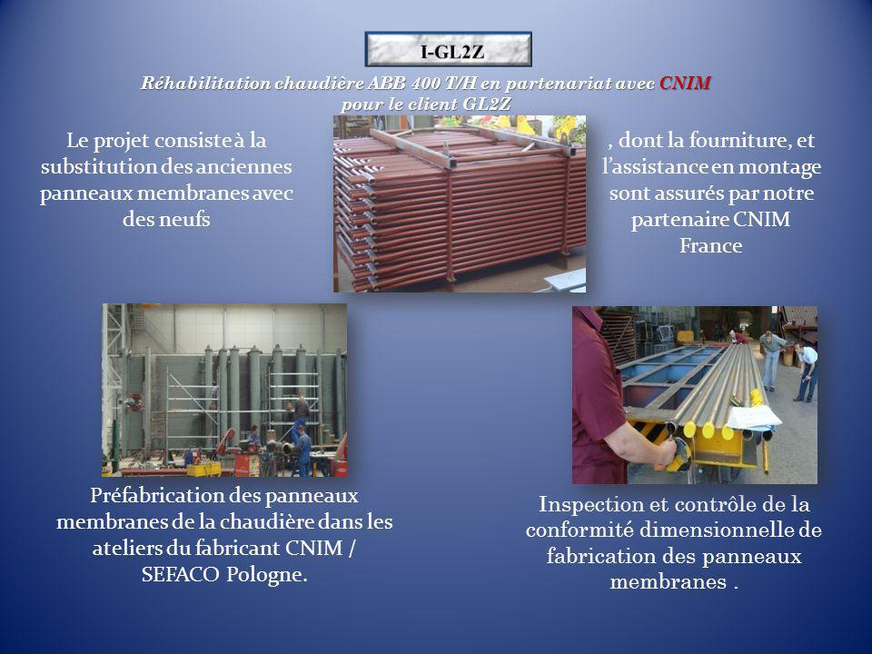 Réhabilitation chaudière ABB 400 T/H en partenariat avec CNIM pour le client GL2Z Préfabrication des panneaux membranes de la chaudière dans les ateliers du fabricant CNIM / SEFACO Pologne.