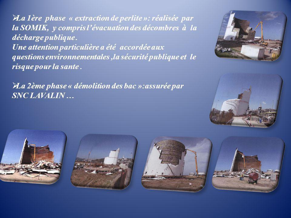  La 1ère phase « extraction de perlite »: réalisée par la SOMIK, y compris l'évacuation des décombres à la décharge publique.