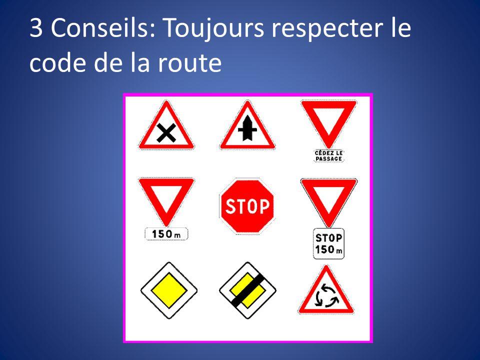 3 Conseils: Toujours respecter le code de la route