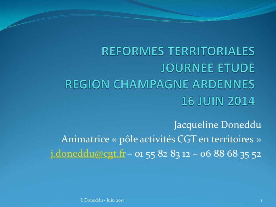 Jacqueline Doneddu Animatrice « pôle activités CGT en territoires » j.doneddu@cgt.frj.doneddu@cgt.fr – 01 55 82 83 12 – 06 88 68 35 52 1J.