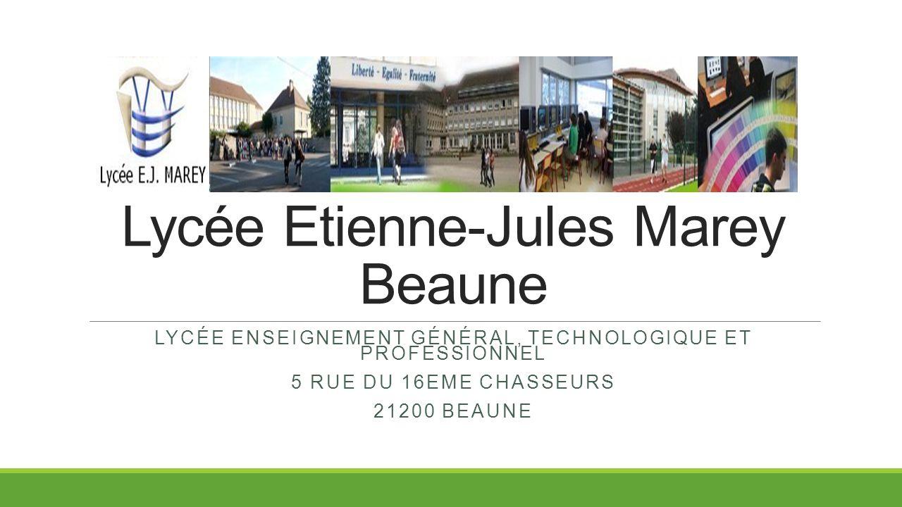 Lycée Etienne-Jules Marey Beaune LYCÉE ENSEIGNEMENT GÉNÉRAL, TECHNOLOGIQUE ET PROFESSIONNEL 5 RUE DU 16EME CHASSEURS 21200 BEAUNE