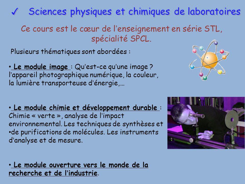 ✓ Sciences physiques et chimiques de laboratoires Ce cours est le cœur de l'enseignement en série STL, spécialité SPCL. Plusieurs thématiques sont abo