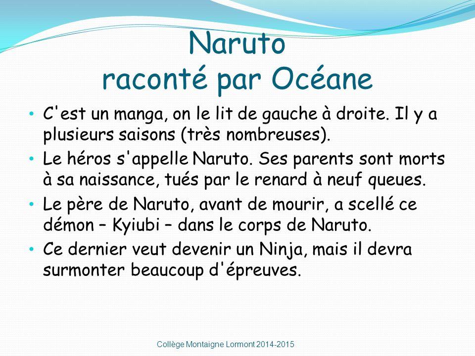 Naruto raconté par Océane C est un manga, on le lit de gauche à droite.