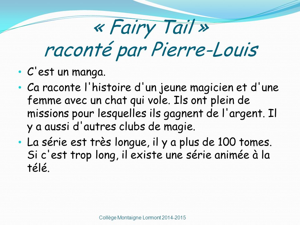 « Fairy Tail » raconté par Pierre-Louis C est un manga.