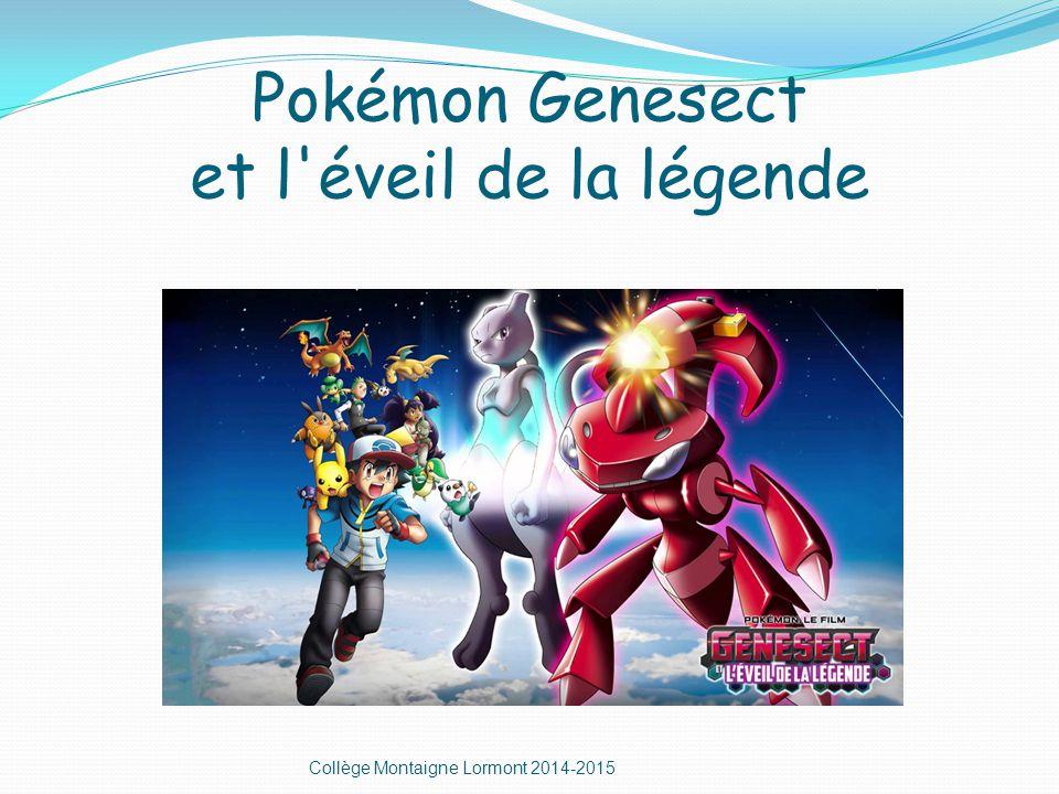 Pokémon Genesect et l éveil de la légende Collège Montaigne Lormont 2014-2015