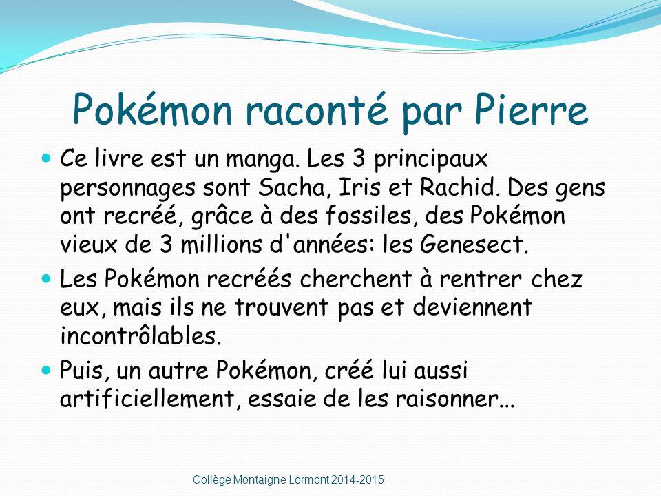 Pokémon raconté par Pierre Ce livre est un manga.