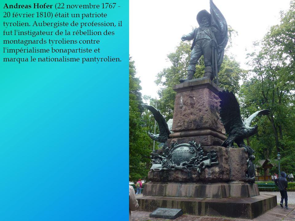 Andreas Hofer (22 novembre 1767 - 20 février 1810) était un patriote tyrolien. Aubergiste de profession, il fut l'instigateur de la rébellion des mont