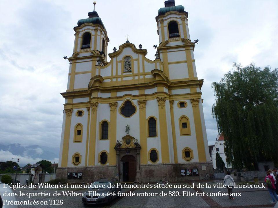 L'église de Wilten est une abbaye de Prémontrés située au sud de la ville d'Innsbruck dans le quartier de Wilten. Elle a été fondé autour de 880. Elle