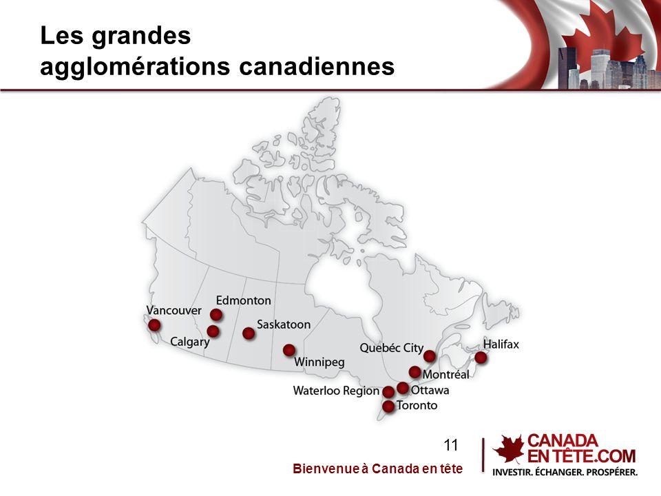 Les grandes agglomérations canadiennes Bienvenue à Canada en tête 11