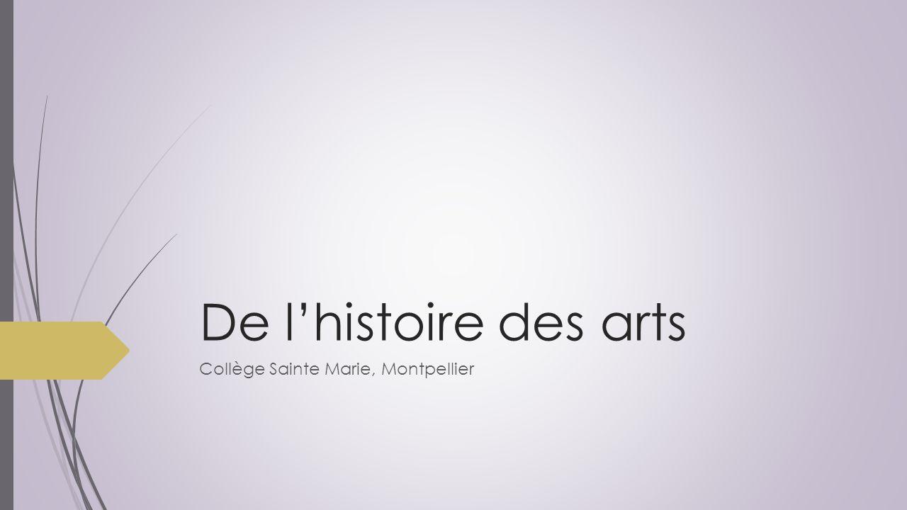 De l'histoire des arts Collège Sainte Marie, Montpellier