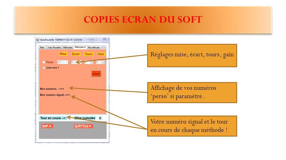 COPIES ECRAN DU SOFT Réglages mise, écart, tour, gain Pour les deux méthodes programmées ici.